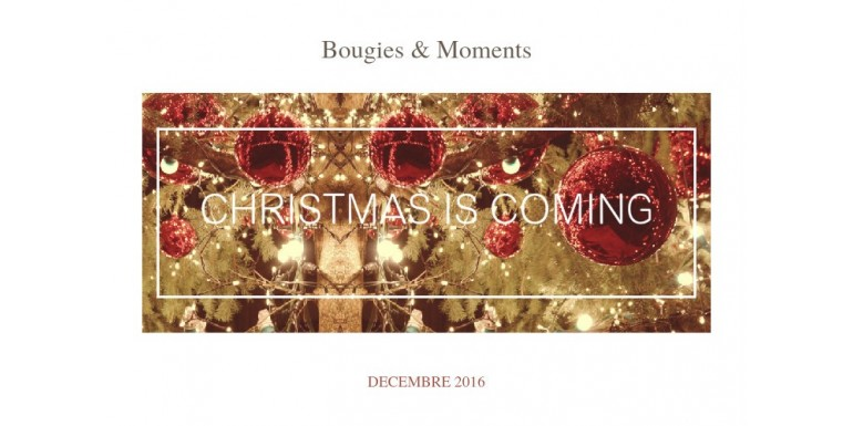 #009 - Bougie et moment: Christmas is coming