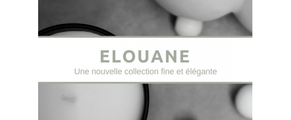 #062: La nouvelle collection Elouane